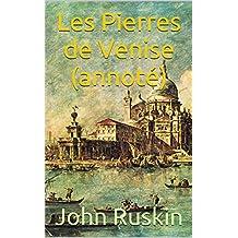 Les Pierres de Venise (annoté) (French Edition)