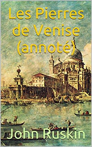 Les Pierres de Venise (annoté) par John Ruskin