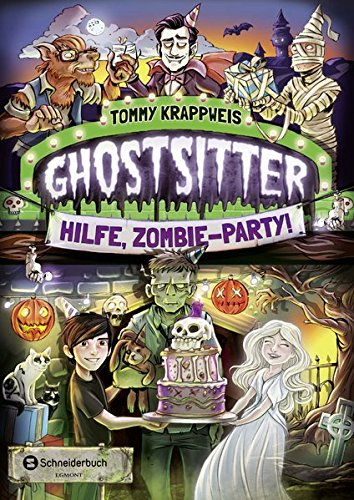 Ghostsitter, Band 03: Hilfe, Zombie-Party!