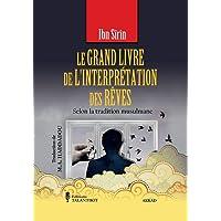 Le grand livre de l'interprétation des rêves: selon la tradition musulmane d'Ibn Sirin