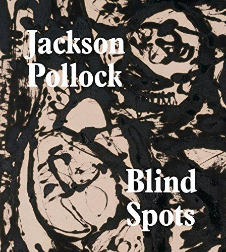 Jackson Pollock : Blindspots
