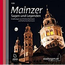 Mainzer Sagen und Legenden. Mainz Stadtsagen und Geschichte (CD-Digipack) (Stadtsagen / Die schönsten deutschen Sagen als Hörbuch)