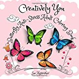 Creatively You Butterfly Anti-Stress Adult Coloring Book: Volume 2 (Adult Coloring Books)