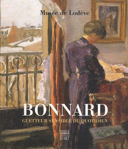 Bonnard : Guetteur sensible du quotidien