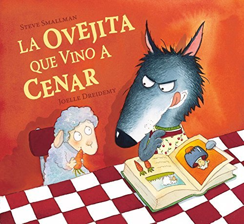 La ovejita que vino a cenar/ The Lamb Who Came for Dinner (Spanish Edition) by Steve Smallman (2007-04-30)