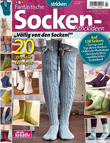 Fantastische Socken-Strickideen: 20 geniale Designs (simply stricken - Band 4) (Grundlagen Des Strickens)