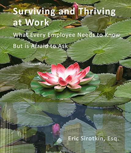 Surviving and Thriving at Work: What Every Employee Needs to Know But is Afraid to Ask (English Edition) por Eric Sirotkin