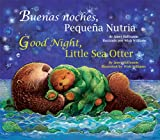 Buenas noches, Pequena Nutria / Good Night, Little Sea Otter