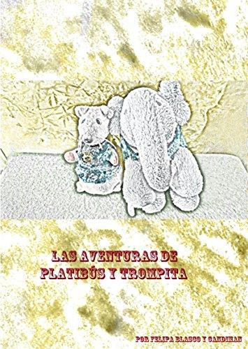 Las aventuras de Platibús y Trompita por Felipa Blasco