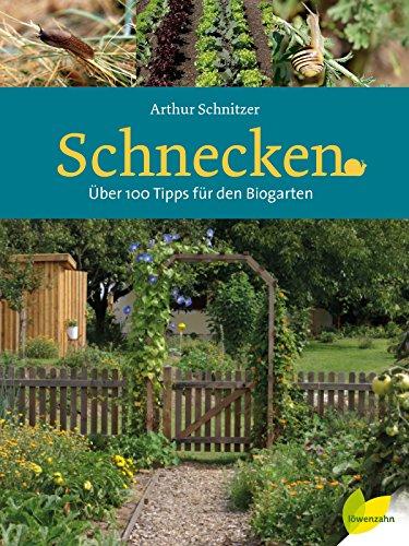 Preisvergleich Produktbild Schnecken: Über 100 Tipps für den Biogarten