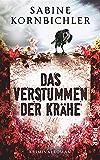 Das Verstummen der Krähe: Kriminalroman (Kristina-Mahlo-Reihe 1)