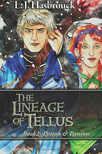The Lineage of Tellus Book2: Poison & Passion: Volume 2 by L J Hasbrouck (20-Mar-2015) Paperback
