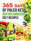 Paleo Diet: 365 Days of Paleo Keto Anti Inflammatory Diet Recipes: Paleo Cookbook, Keto For Beginners, Cooking, Cleanse, Healthy Meals, Weight Loss, Low Carb, Ketogenic Diet Plan, Kitchen, Whole Food
