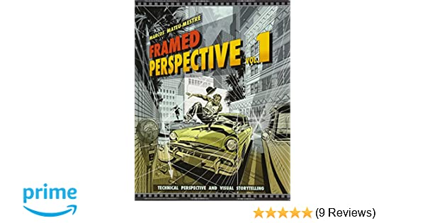 0cb4700dc Framed Perspective Vol. 1: Technical Drawing for Visual Storytelling:  Amazon.co.uk: Marcos Mateu-Mestre: 9781624650307: Books
