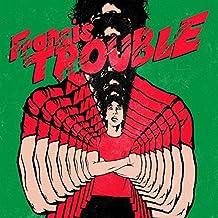 Francis Trouble [VINYL]