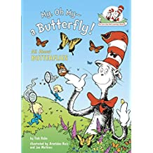 My, Oh My--A Butterfly!: All about Butterflies (Cat in the Hat's Learning Library (Hardcover))
