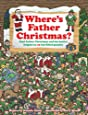 Where's Father Christmas? Find Father Christmas and His Festive Helpers in 15 Fun-filled Puzzles.