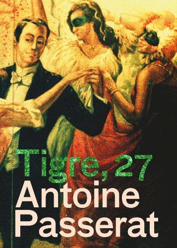 Descargar Libro Tigre, 27 de Antoine Passerat