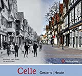 Celle - gestern und heute