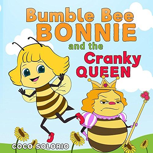 he Cranky Queen Bee (Beedazzling Beeventures Book 1) (English Edition) ()