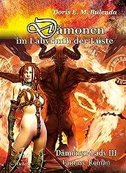 Dämonen im Labyrinth der Lüste - Dämonen-Lady Band 3 - Fantasy-Roman: Dämonen-Lady Band 3
