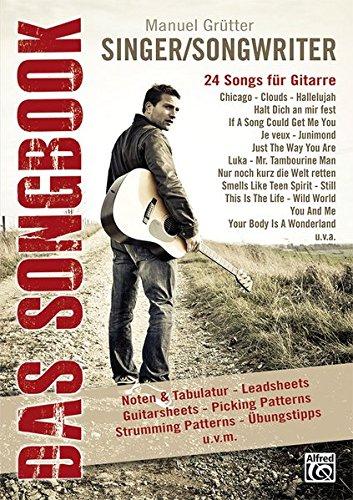 Singer/Songwriter - Das Songbook: 24 Songs für Gitarre (Bücher Von Singer)