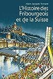 L'Histoire des Fribourgeois et de la Suisse