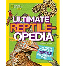 Ultimate Reptileopedia: The Most Complete Reptile Reference Ever (Ultimate)