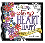 Color My Heart Happy: A Coloring Book for Grown-up Girls