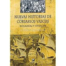 Nuevas historias de corsarios vascos: Biografías y vivencias (Estudios)