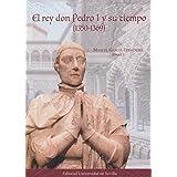 Rey Don Pedro y su tiempo,El (1350-1369): 306 (Historia y Geografía)