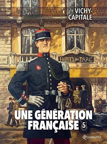 Une génération française T05 - Vichy-capitale par Thierry Gloris