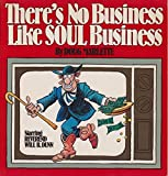 Theres No Business Like Soul Business by Doug Marlette (1987-04-02)