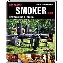 Das große Smokerbuch: Grilltechniken & Rezepte