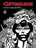 Corto Maltese (Tome 3) - Toujours un peu plus loin (édition enrichie noir et blanc) (Corto Maltese N&B) (French Edition)
