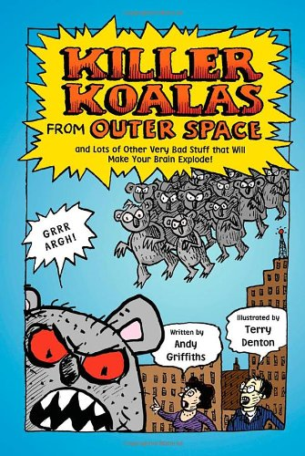 Killer Koalas from Outer Space and Lots of Other Very Bad Stuff That Will Make Your Brain Explode! Cover Image
