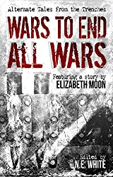 Wars to End All Wars: Alternate Tales from the Trenches (English Edition)
