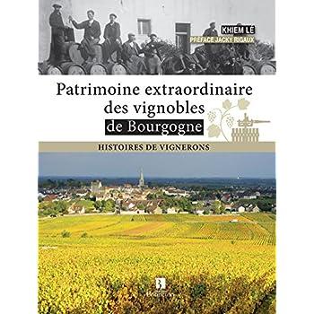 Patrimoine Extraordinaire des Vignobles de Bourgogne - Histoires de Vignerons