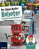 Der kleine Hacker: Roboter konstruieren und programmieren.