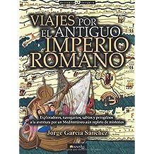 Viajes por el Antiguo Imperio romano (Breve Historia)