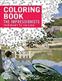 Impressionists: From Monet to Van Gogh: Colouring Book (Colouring Books)