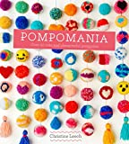 Pompomania: 30 cute and characterful pompoms