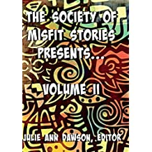 The Society of Misfit Stories Presents: Volume Two
