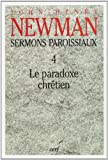 Sermons paroissiaux - Tome 4, Le paradoxe chrétien
