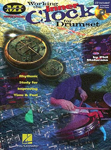 Working the Inner Clock for Drumset: Private Lessons Series [With CD (Audio)] (Musicians Institute: Private Lessons)