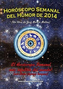 Horóscopo Semanal del Humor de 2014 (Spanish Edition) di [Molina, José Martín]