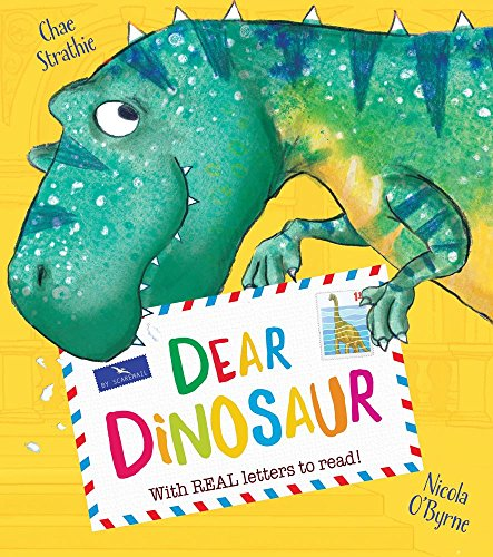 Dear Dinosaur: With Real Letters to Read! por Chae Strathie