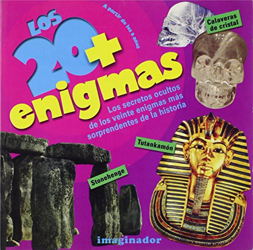 Los 20 + enigmas/The 20 More Mysteries: Los secretos ocultos de los veinte enigmas mas sorprendentes de la historia/The Hidden Secrets of the 20 Most Amazing Mysteries in History