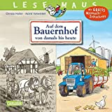 LESEMAUS 154: Auf dem Bauernhof von damals bis heute: Von der Steinzeit bis zur Gegenwart - Christa Holtei