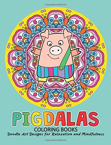 Pigdalas Coloring Book: Relax with Pig and Mandala Zentangle Design for Ages 2-4, 4-8, 9-12, Teen & Adults, Kids -